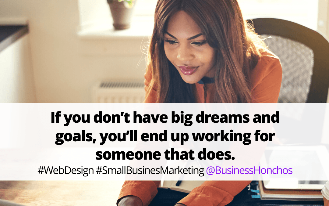 What are your dreams and goals?